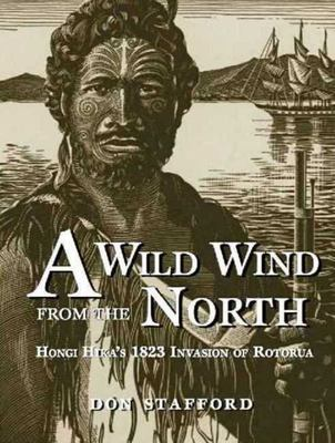 A Wild Wind from the North: Hongi Hika's 1823 Invasion of Rotorua