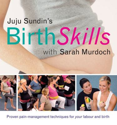 Birth Skills: Practical Techniques and Tools for Your Labour and Birth