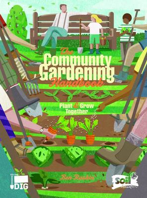 The Community Gardening Handbook: Plant & Grow Together