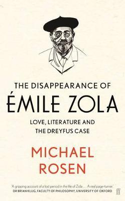 The Disappearance of Emile Zola: Love, Literature and the Dreyfus Case
