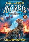 Broken Ground (Spirit Animals: Fall of the Beasts #2)