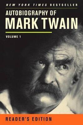 Autobiography of Mark Twain: Volume 1