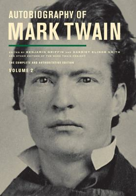 Autobiography of Mark Twain: The Complete and Authoritative Edition VOL 2