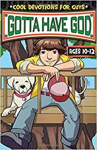 Gotta Have God: Ages 10-12