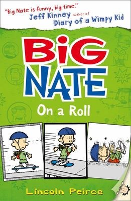 Big Nate on a Roll (Big Nate #3)