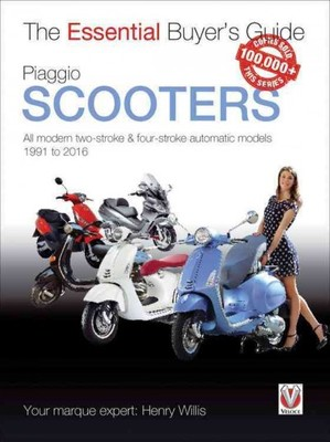 Piaggio Scooters : All Modern Two-stroke & Four-stroke Automatic Models 1991 to 2016