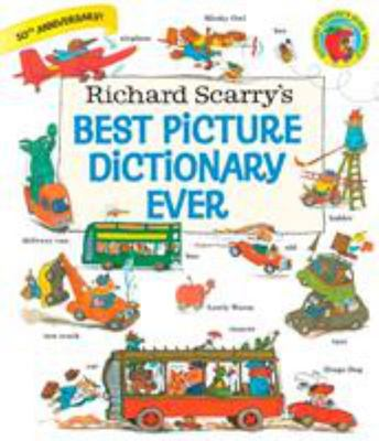 Richard Scarry's Best Picture Dictionary Ever