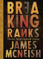 Breaking Ranks: Three Interrupted Lives