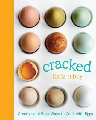Cracked: Creative and Easy Ways to Cook with an Egg