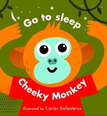 Go to Sleep Cheeky Monkey! (Board)