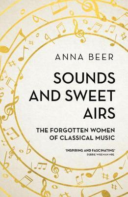 Sounds and Sweet Airs - The Forgotten Women of Classical Music
