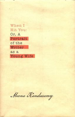 When I Hit You, Or, A Portrait of the Writer As a Young Wife