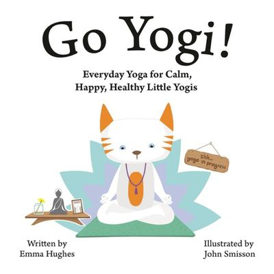 Go Yogi!: Everyday Yoga Asanas..Children