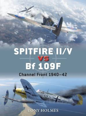 Spitfire II/v vs BF 109F: Channel Front 1940-42