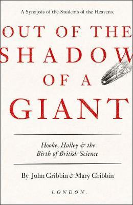 Out of the Shadow of a Giant: Hooke, Halley and the Birth of British Science