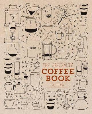 Specialty Coffee Book Victoria