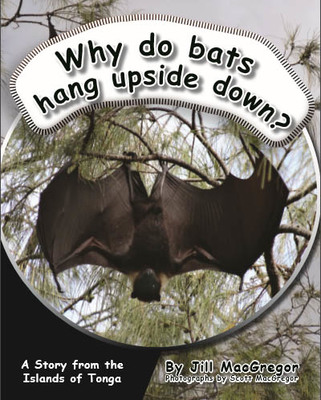 Why Do Bats Hang Upside Down?: A Story From the Islands of Tonga (Children of the Pacific)