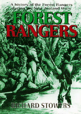 Forest Rangers: A History of the Forest Rangers during the New Zealand Wars