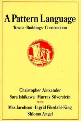Pattern Language : Towns, Buildings, Construction