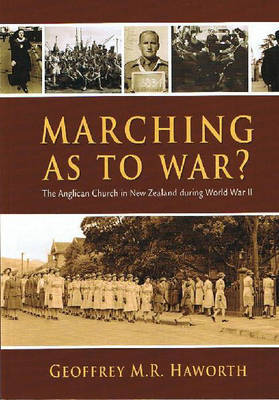 Marching as to War?: the Anglican Church in New Zealand During World War II