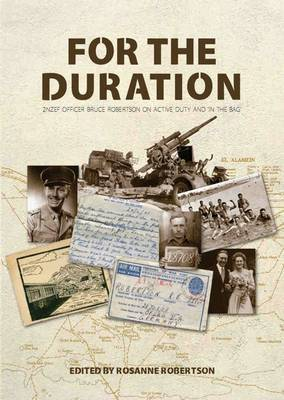 For the Duration: 2NZEF Officer Bruce Robertson on Active Duty and 'in the Bag'