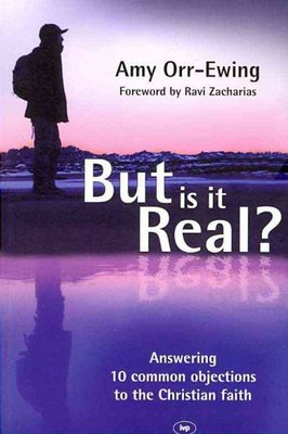 But Is It Real? : Answering 10 Common Objections to the Christian Faith