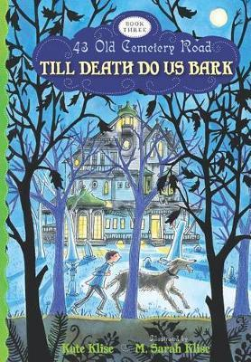 Till Death do Us Bark (43 Old Cemetery Road #3)