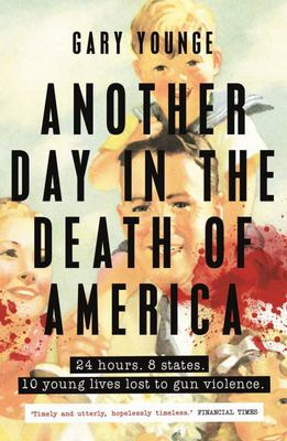 Another Day in the Death of America : A Chronicle of Ten Short Lives