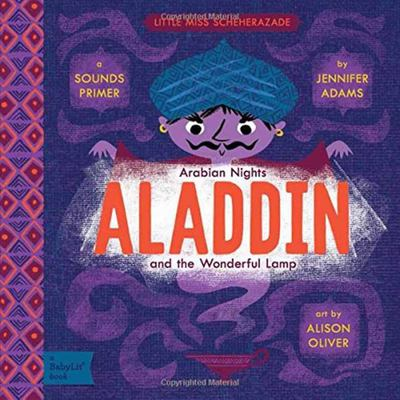 Arabian Nights, Aladdin and the Wonderful Lamp: A Babylit(r) Sounds Primer