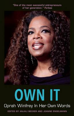 Own it : Oprah Winfrey in Her Own Words