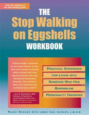 Stop Walking on Eggshells Workbook : Practical strategies for living with someone who has borderline personality disorder