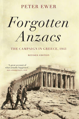 Forgotten Anzacs: the Campaign in Greece, 1941