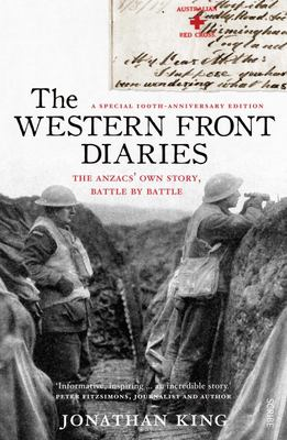 The Western Front Diaries: the Anzacs' Own Story, Battle by Battle (Revised Edition)