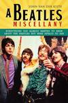 A Beatles Miscellany: Everything You Always Wanted to Know About the Beatles but Were Afraid to Ask