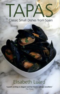 Tapas: Classic Small Dishes from Spain
