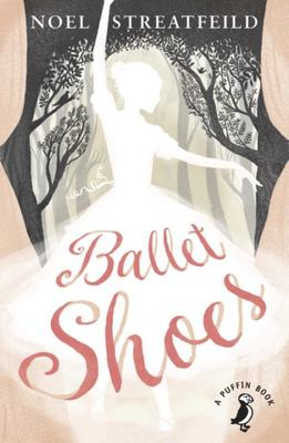 Ballet Shoes (Puffin Modern Classics)