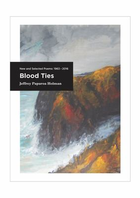 Blood Ties: New and Selected Poems: 1963-2016