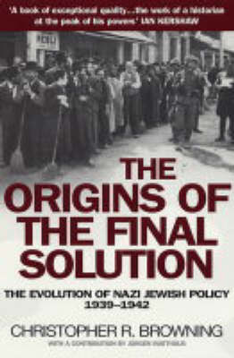 The Origins of the Final Solution  : The evolution of Nazi Jewish policy September 1939-March 1942