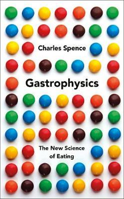 Gastrophysics: The New Science of Eating