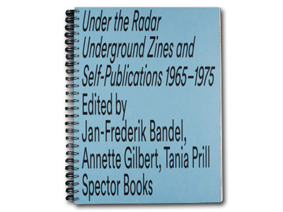 Under The Radar - Underground Zines 1965 - 1975