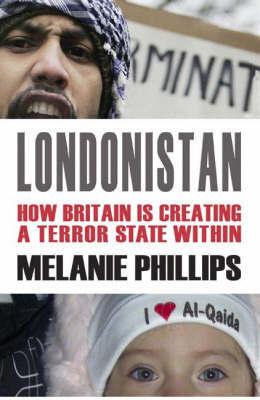 Londonistan : How Britain Is Creating a Terror State Within