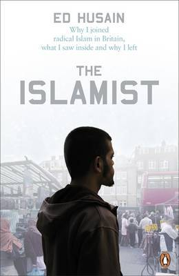 The Islamist : Why I joined radical Islam in Britain, what I saw inside and why I left