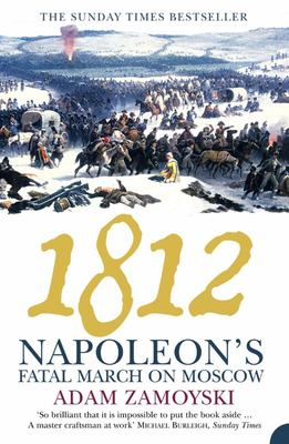 1812 : Napoleon's Fatal March on Moscow