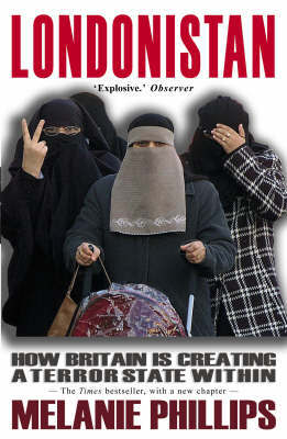 Londonistan : How Britain is Creating a Terror State Within (2nd rev. ed.)