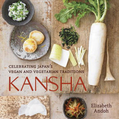 Kansha Celebrating Japans Vegan and Vegetarian Traditions