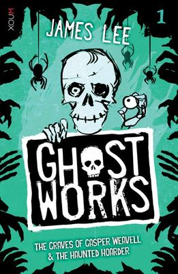 The Grave of Gasper Weavell & The Haunted Hoarder (Ghostworks #1)