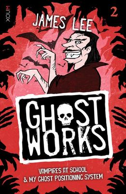 Vampires at School & My Ghost Positioning System (Ghostworks #2)