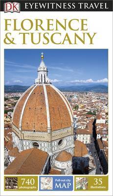 Florence & Tuscany - DK Eyewitness Travel Guides
