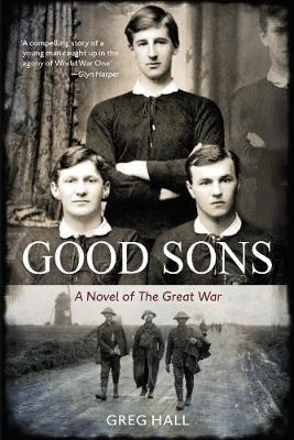 Good Sons: A Novel of the Great War