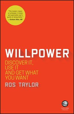 Willpower: Discover it, Use it and Get What You Want